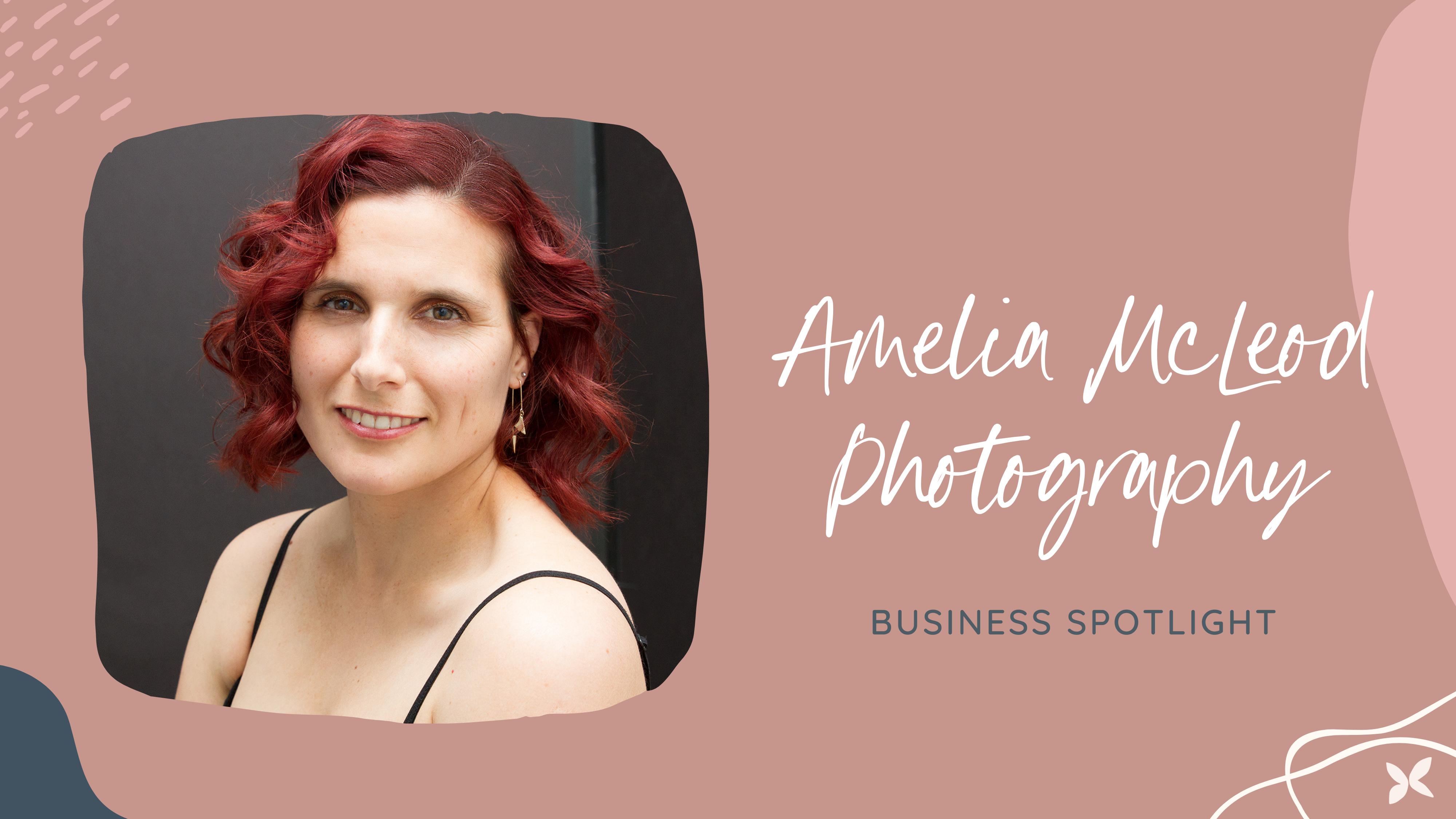 Meet Amelia McLeod of Amelia McLeod Photography